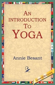 An Introduction To Yoga ebook by Besant, Annie