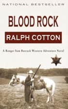 Blood Rock ebook by Ralph Cotton
