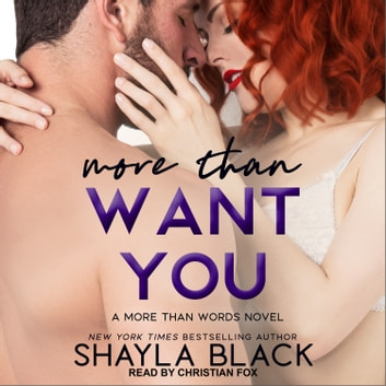 More Than Want You audiobook by Shayla Black