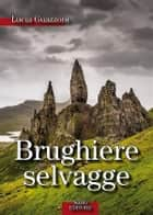 Brughiere selvagge ebook by Lucia Guazzoni