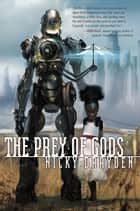 The Prey of Gods ebook by