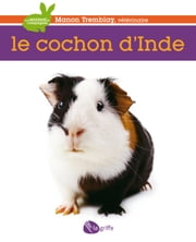 Le cochon d'Inde ebook by Manon Tremblay