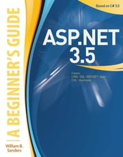 ASP.NET 3.5: A Beginner's Guide - A Beginner's Guide ebook by William Sanders