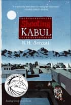 Shooting Kabul ebook by N. H. Senzai