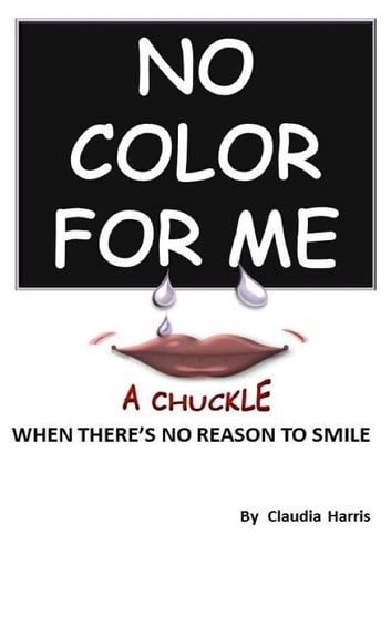 No Color For Me ebook by Claudia Harris