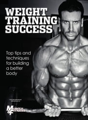 The Muscle & Fitness Guide to Weight Training Success ebook by Gregg Merritt