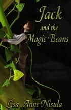 Jack and the Magic Beans ebook by Lisa Anne Nisula