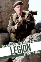 Legion - The Champions of 1945 - Part 2 ebook by Kenneth Tam