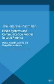 Media Systems and Communication Policies in Latin America ebook by