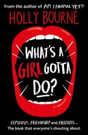 What's A Girl Gotta Do?: The Spinster Club Series ebook by Holly Bourne