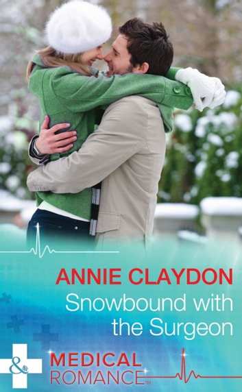 Snowbound With The Surgeon (Mills & Boon Medical) ebook by Annie Claydon
