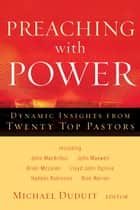 Preaching with Power ebook by Michael Duduit