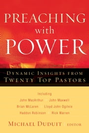 Preaching with Power - Dynamic Insights from Twenty Top Communicators ebook by Michael Duduit