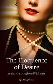 The Eloquence of Desire ebook by Amanda Sington-Williams