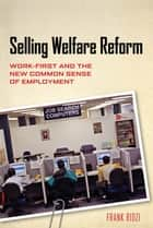Selling Welfare Reform ebook by Frank Ridzi