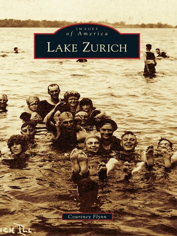 Lake Zurich ebook by Courtney Flynn