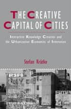 The Creative Capital of Cities ebook by Stefan Krätke