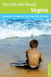 Fun with the Family Virginia - Hundreds of Ideas for Day Trips with the Kids ebook by Candyce Stapen