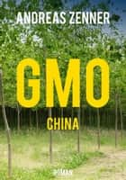 GMO China ebook by Andreas Zenner