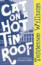 Cat on a Hot Tin Roof ebook by Tennessee Williams, Edward Albee