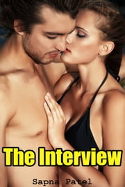 The Interview ebook by Sapna Patel