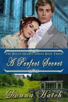 A Perfect Secret ebook by Donna Hatch