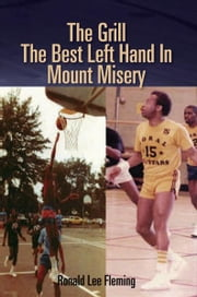 The Grill The Best Left Hand In Mount Misery ebook by Ronald Lee Fleming