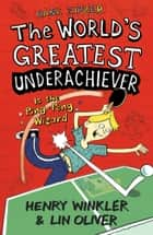 Hank Zipzer 9: The World's Greatest Underachiever Is the Ping-Pong Wizard ebook by Henry Winkler, Lin Oliver