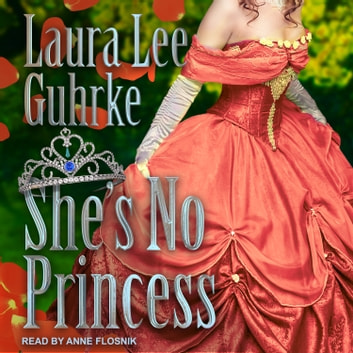 She's No Princess audiobook by Laura Lee Guhrke