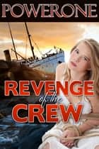 REVENGE OF THE CREW ebook by