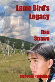 Lame Bird's Legacy ebook by Dan Strawn