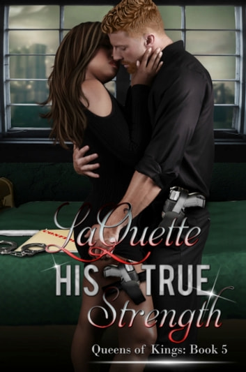 His True Strength - Queens of Kings: Book 5 ebook by LaQuette