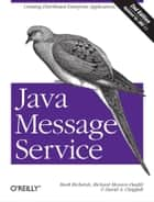 Java Message Service - Creating Distributed Enterprise Applications ebook by Mark Richards, Richard Monson-Haefel, David A Chappell