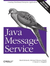 Java Message Service ebook by Mark Richards,Richard Monson-Haefel,David A Chappell