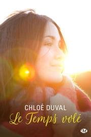 Le Temps volé ebook by Chloé Duval