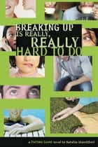 Dating Game #2: Breaking Up Is Really, Really Hard to Do ebook by Natalie Standiford