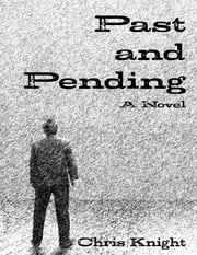 Past and Pending ebook by Chris Knight