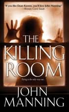 The Killing Room ebook by John Manning