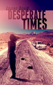 Desperate Times (Desperate Times Series, Book 1) ebook by Lauren David