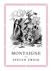 Montaigne ebook by Stefan Zweig