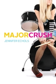 Major Crush ebook by Jennifer Echols
