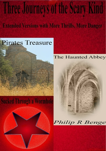 Three Journeys of the Scary Kind ebook by Philip R Benge