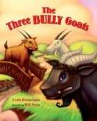 The Three Bully Goats ebook by Leslie Kimmelman, Will Terry