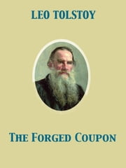 The Forged Coupon ebook by Leo graf Tolstoy