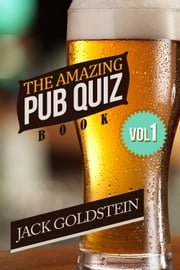 The Amazing Pub Quiz Book - Volume 1 ebook by Jack Goldstein