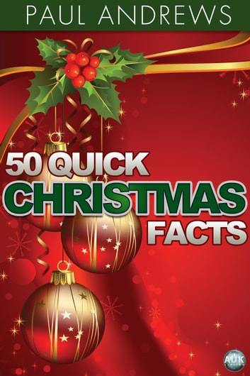 50 Quick Christmas Facts ebook by Paul Andrews