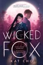 Wicked Fox ebook by Kat Cho