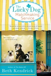 The Lucky Dog Matchmaking Service ebook by Beth Kendrick
