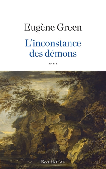 L'Inconstance des démons ebook by Eugène GREEN
