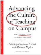 Advancing the Culture of Teaching on Campus ebook by Constance Cook,Matthew Kaplan,Lester P. Monts